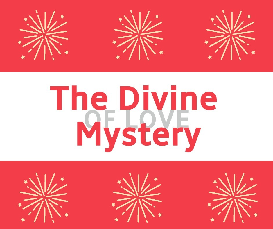 The Divine Mystery of Love